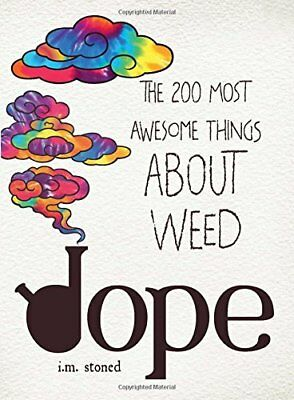 Dope: The 200 Most Awesome Things About Weed,PB,I.M. Stoned - NEW