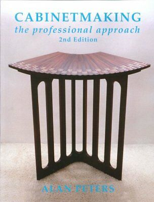 Cabinet Making: The Professional Approach,PB,Alan Peters - NEW