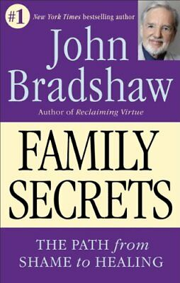 Family Secrets: The Path to Self-Acceptance and Reunion,PB,John Bradshaw - NEW
