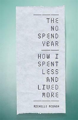 The No Spend Year: How you can spend less and live more,PB,Michelle McGagh - NE