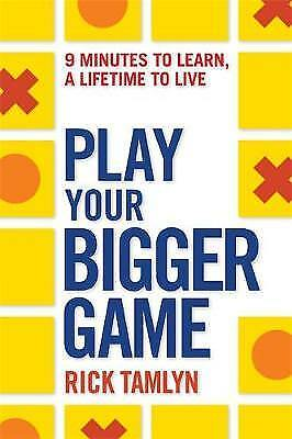Play Your Bigger Game,PB,Rick Tamlyn - NEW