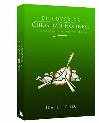 Discovering Christian Holiness: The Heart of Wesleyan-Holiness Theology,HB,Dian