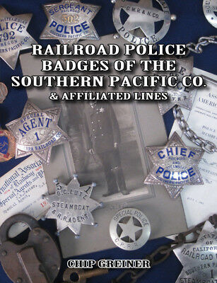 RAILROAD POLICE BADGES of the SOUTHERN PACIFIC -- (Out of Print NEW BOOK)