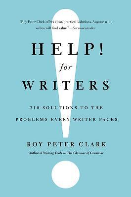Help! for Writers 210 Solutions Problems Every Writer Faces by Clark Roy Peter