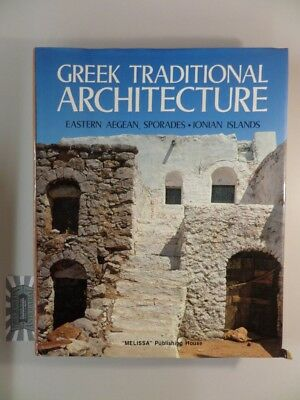 Greek traditional architecture, Volume One : Eastern Aegean, Sporades, Ionian Is