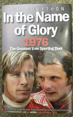 IN THE NAME OF GLORY 1976 (Hunt v Lauda) by Tom Rubython