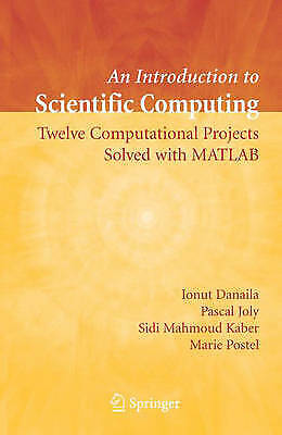 An Introduction to Scientific Computing: Twelve Computational Projects Solved w