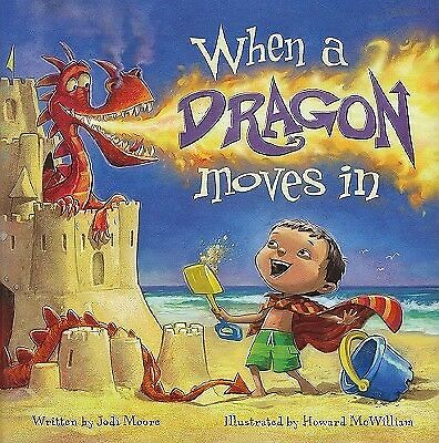 When a Dragon Moves in by Moore, Jodi 9780979974670 -Hcover