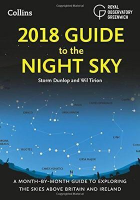 2018 Guide to the Night Sky: A month-by-month guide to exploring 0008249474