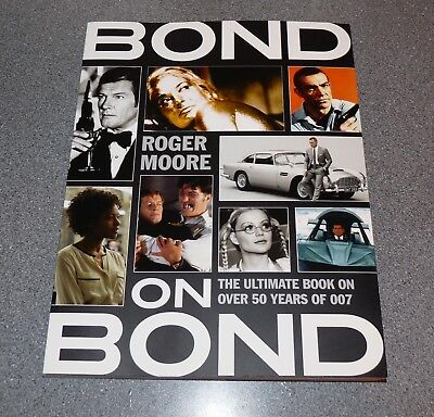 Bond On Bond - Roger Moore Signed 1St Edition- 50 Years Of Bond Movies 007 *rare