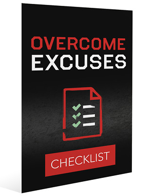 OverCome Excuses -  Step-By-Step Blueprint To Overcoming Excuses!