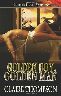GOLDEN BOY, GOLDEN MAN by Claire Thompson EROTIC GAY CONTEMP D/s KINK ~ 5 STARS!
