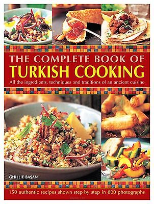 The Complete Book of Turkish Cooking: All the Ingredients, Techniques and Tradi…