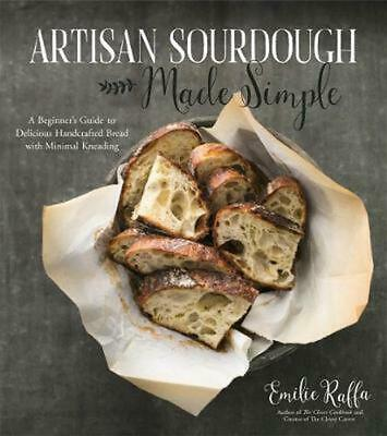 Artisan Sourdough Made Simple: A Beginner's Guide to Delicious Handcrafted Bread