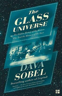 Glass Universe: The Hidden History of the Women Who Took the Measure of the Star