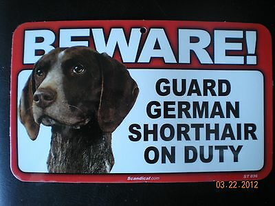 "Beware!  Guard  ""german Shorthair""  On Duty   (Head To Right)"