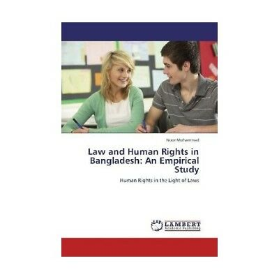 Law and Human Rights in Bangladesh: An Empirical Study Mohammad, Noor