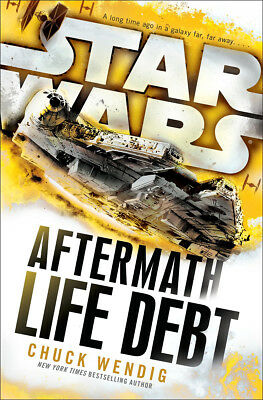 Chuck Wendig - Star Wars: Aftermath: Life Debt (Paperback) 9781784750053
