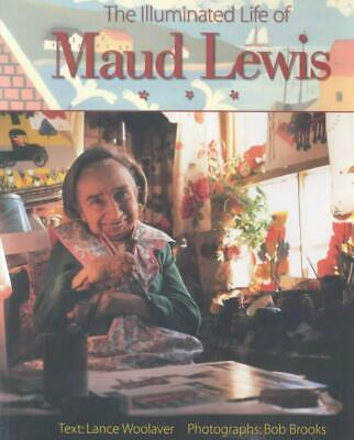 The Illuminated Life of Maud Lewis by Lance Woolaver (English) Paperback Book Fr