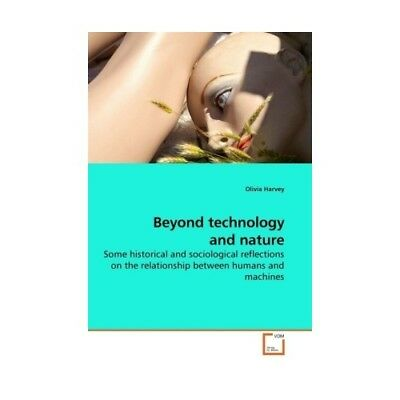 Beyond technology and nature Harvey, Olivia