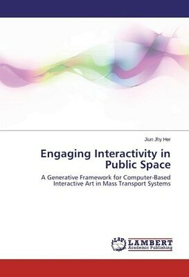 Engaging Interactivity in Public Space Her, Jiun Jhy