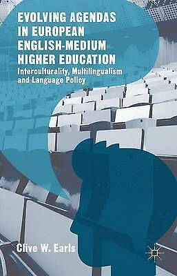 Evolving Agendas in European English-Medium Higher Education Int by Earls Clive