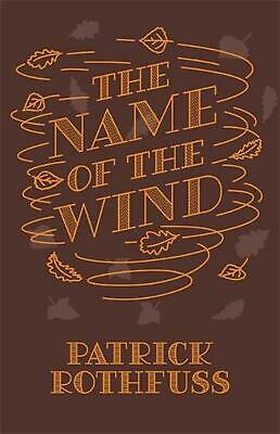 Name of the Wind: 10th Anniversary Hardback Edition by Patrick Rothfuss Hardcove