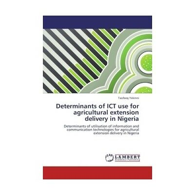 Determinants of ICT use for agricultural extension delivery in Nigeria Yekinni..
