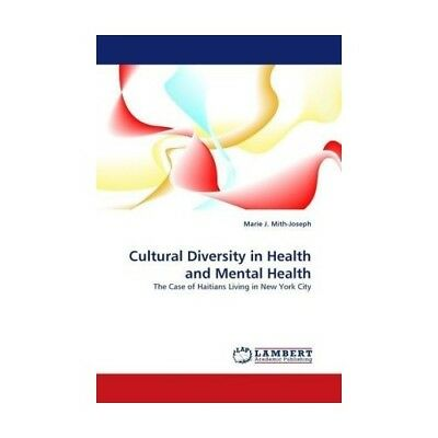 Cultural Diversity in Health and Mental Health Mith-Joseph, Marie J.