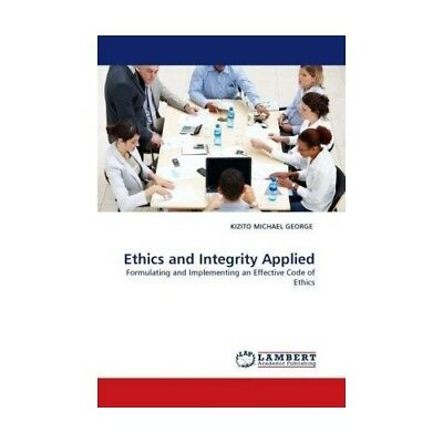 Ethics and Integrity Applied Michael George, Kizito