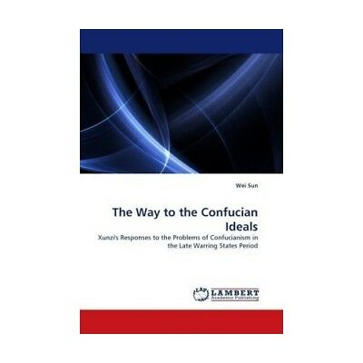 The Way to the Confucian Ideals Sun, Wei