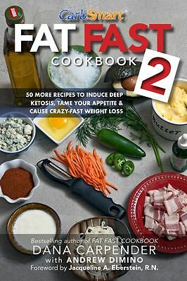 Fat Fast Cookbook 2: 50 More Low-Carb High-Fat Recipes to Induce Deep Ketosis