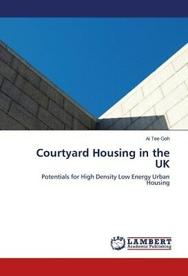 Courtyard Housing in the UK Goh, Ai Tee