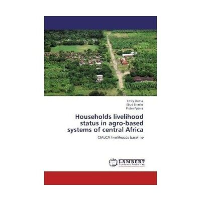 Households livelihood status in agro-based systems of central Africa Ouma, Emi..