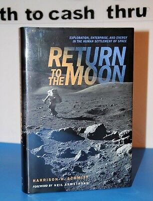 Return to the Moon by Harrison H Schmitt SIGNED Apollo 17 Astronaut