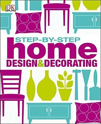 Step by Step Home Design & Decorating by DK Hardback NEW
