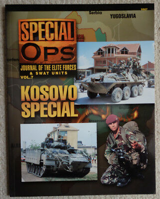 Special Ops - Journal of the Elite Forces & Swat Units - Kosovo Special
