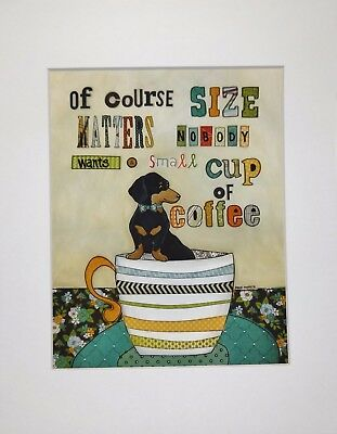 """Size Matters"" 8""x 10"" Print Dachshund in Cup matted & ready for 11""x 14"" Frame"