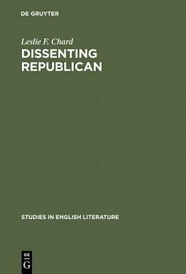 Dissenting Republican Wordsworth's Early Life Thought in by Chard Leslie F