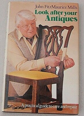 Look After Your Antiques Mills, John Fitzmaurice Hardback Book