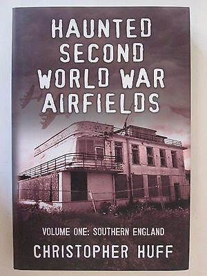 Haunted Second World War Airfields – Volume One  Southern England