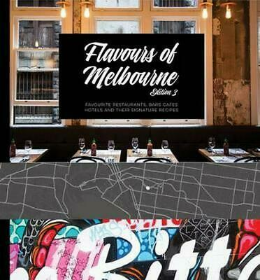 Flavours of Melbourne 3rd Edition: Favourite Restaurants, Bars, Cafes, Hotels an