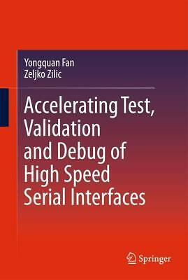 Accelerating Test, Validation and Debug of High Speed Serial Interfaces Fan, Y..