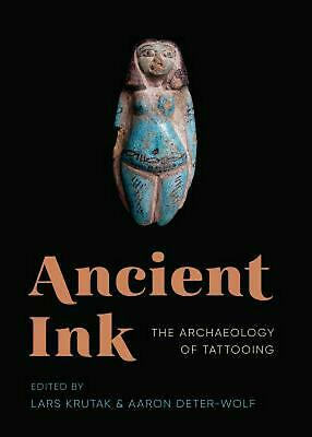 Ancient Ink: The Archaeology of Tattooing Hardcover Book Free Shipping!