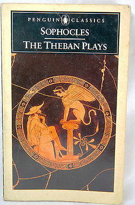 The Theban Plays: King Oedipus; Oedipus at Colonus; Antigone by Sophocles