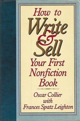How to Write & Sell Your First Non-Fiction Book by Oscar Collier