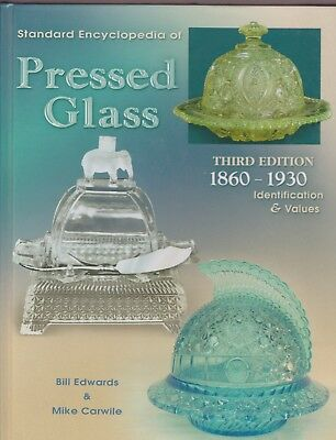 Standard Encyclopedia of Pressed Glass : 1860-1930 by Mike Carwile and Bill...