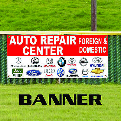 Auto Repair Center Foreign & Domestic Vehicles Business Banner Sign