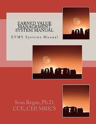 Earned Value Management System Manual Evms Systems Manual by Regan Dr Sean Thoma