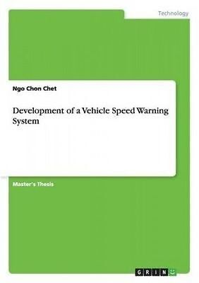 Development of a Vehicle Speed Warning System by Chet, Ngo Chon -Paperback